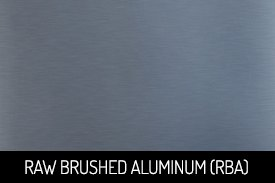 Raw Brushed Aluminium (RBA)
