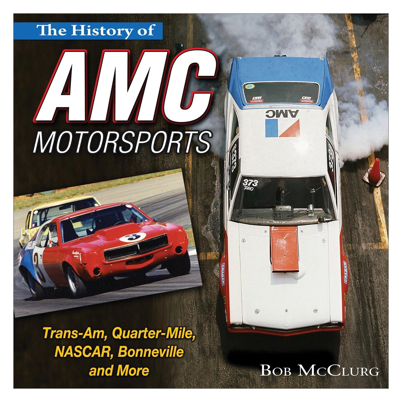 CarTech® CT536 - History of AMC Motorsports: Trans-Am, Quarter-Mile ...